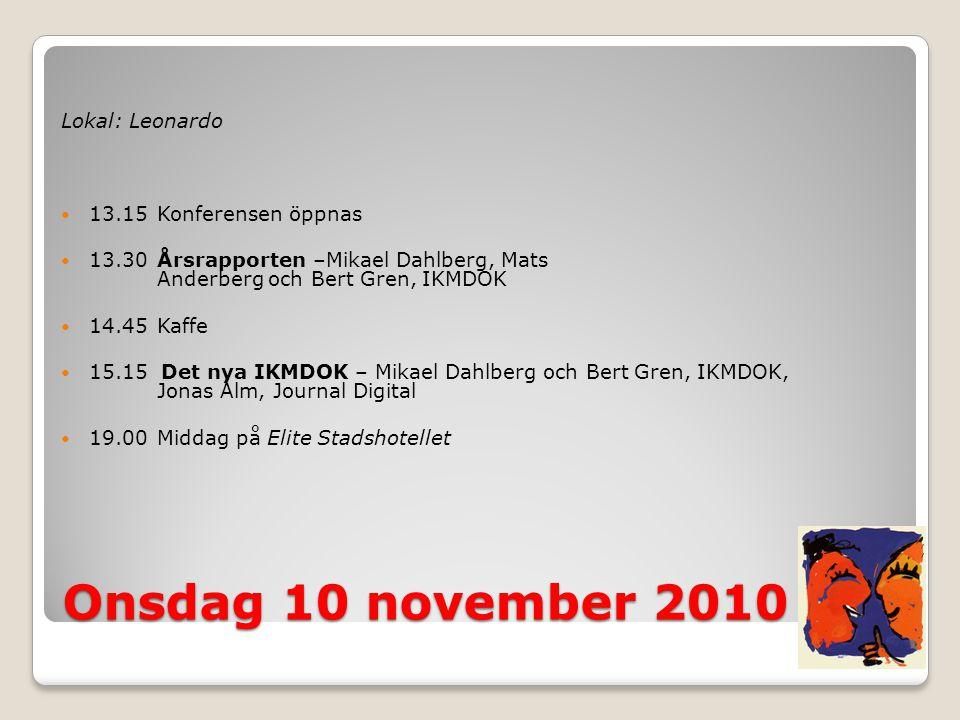 Onsdag 10 november 2010 Lokal: Leonardo 13.15 Konferensen öppnas