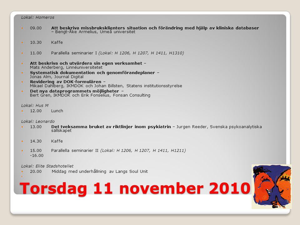 Torsdag 11 november 2010 Lokal: Homeros