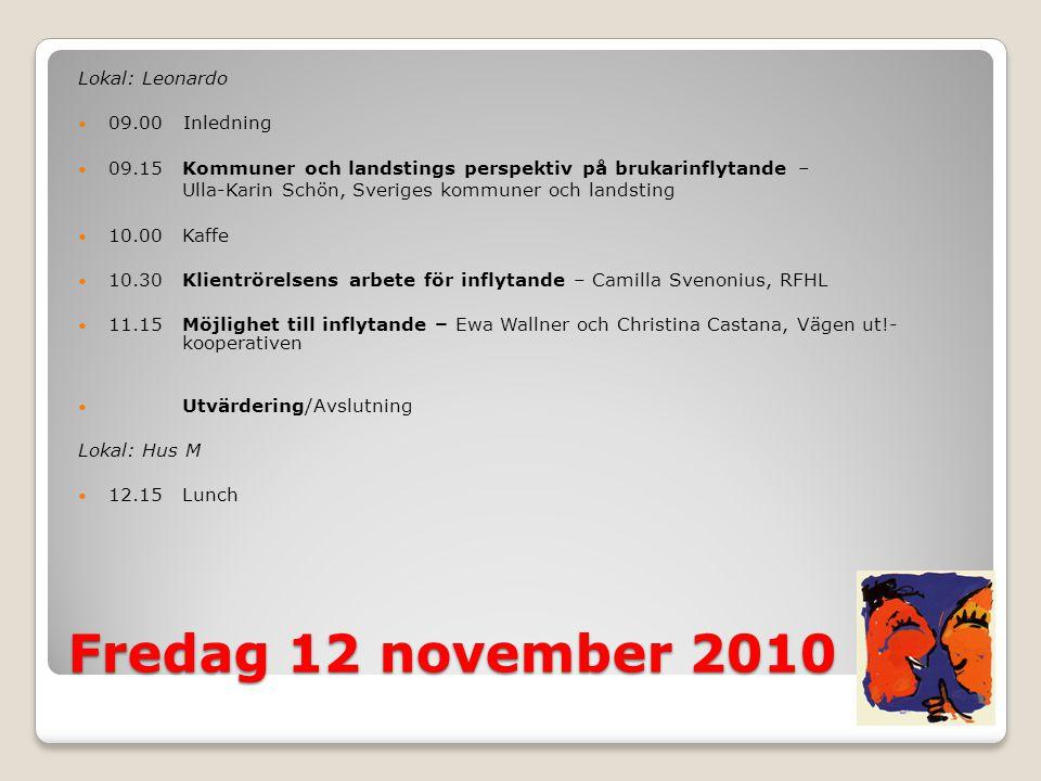Fredag 12 november 2010 Lokal: Leonardo 09.00 Inledning