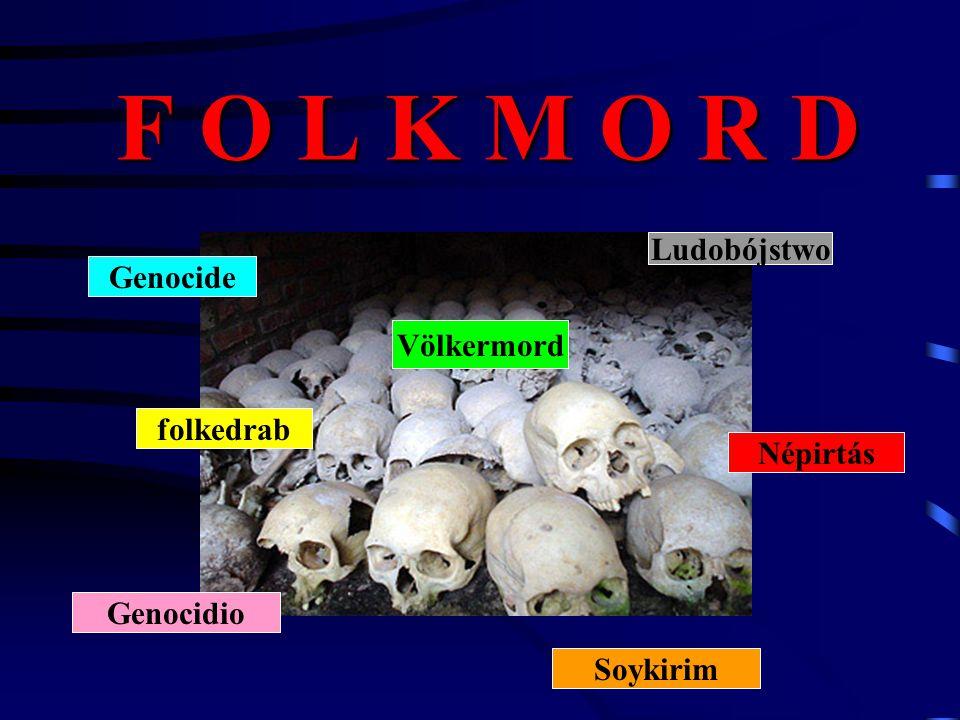 F O L K M O R D Ludobójstwo Genocide Völkermord folkedrab Népirtás