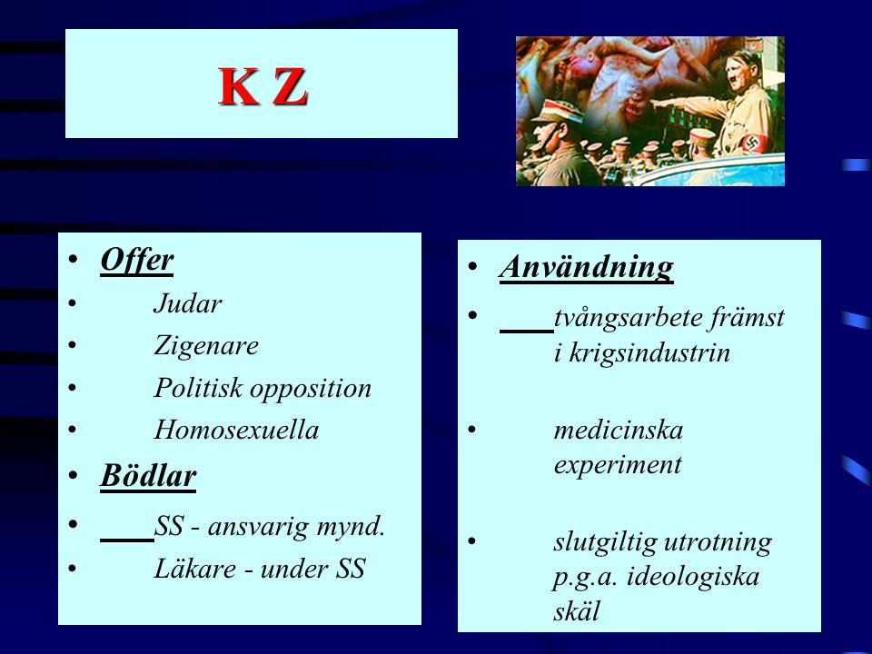 K Z Offer Användning tvångsarbete främst i krigsindustrin Bödlar