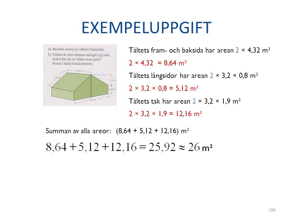 EXEMPELUPPGIFT m² Tältets fram- och baksida har arean 2 × 4,32 m²