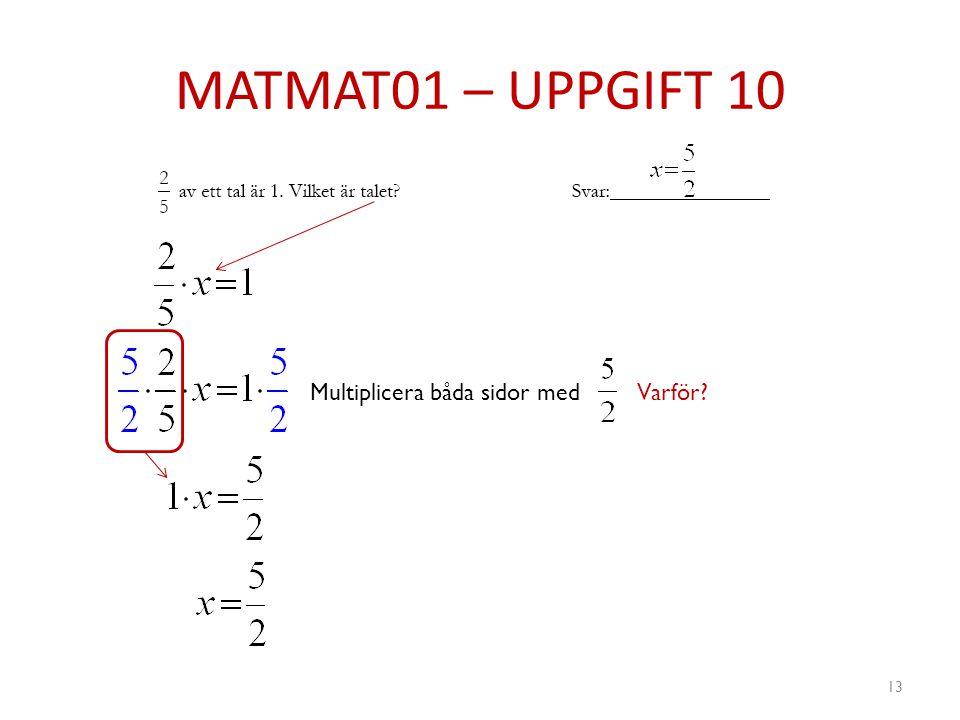 MATMAT01 – UPPGIFT 10 Multiplicera båda sidor med Varför