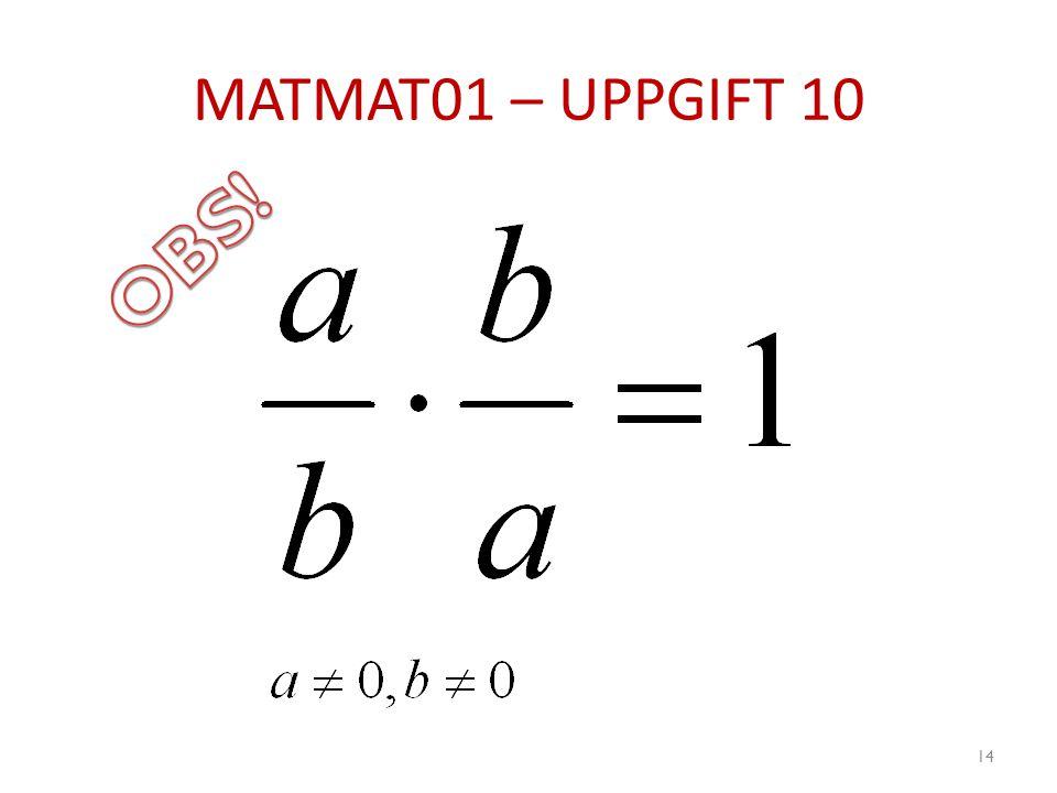 MATMAT01 – UPPGIFT 10 OBS!