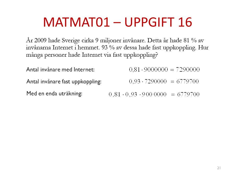MATMAT01 – UPPGIFT 16 Antal invånare med Internet: