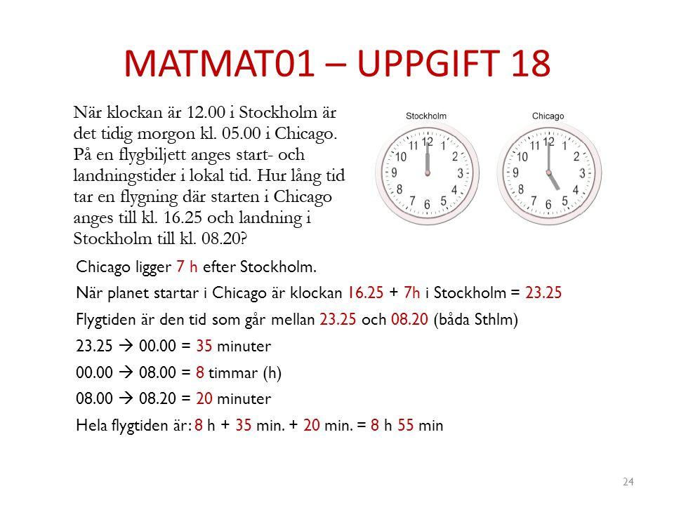MATMAT01 – UPPGIFT 18 Chicago ligger 7 h efter Stockholm.