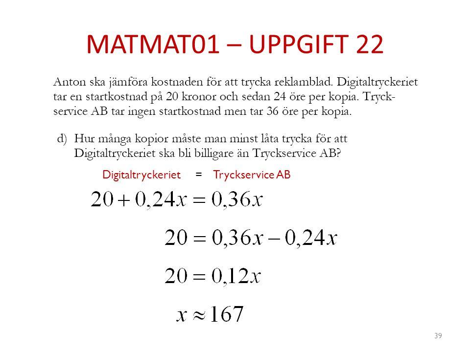 MATMAT01 – UPPGIFT 22 Digitaltryckeriet = Tryckservice AB
