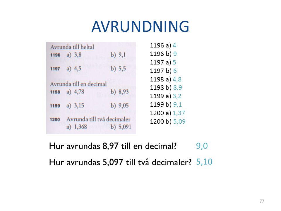 AVRUNDNING Hur avrundas 8,97 till en decimal 9,0