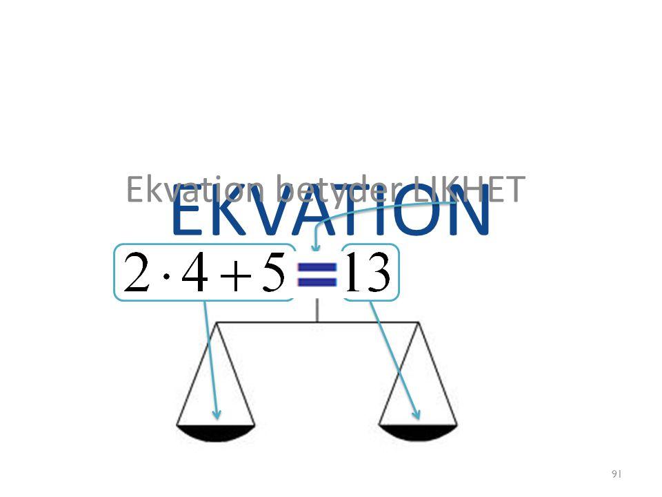 Ekvation betyder LIKHET
