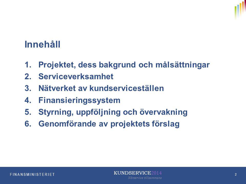 Innehåll Projektet, dess bakgrund och målsättningar Serviceverksamhet