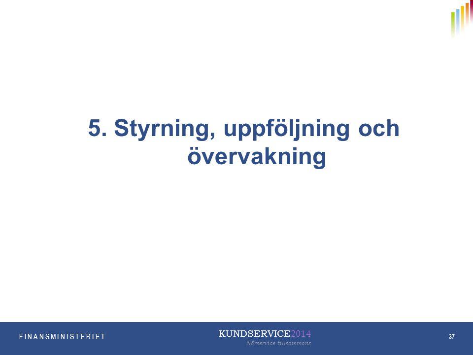 5. Styrning, uppföljning och övervakning