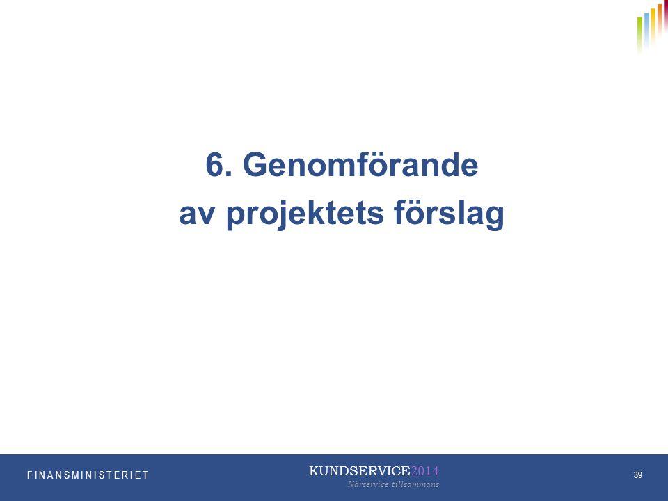 6. Genomförande av projektets förslag