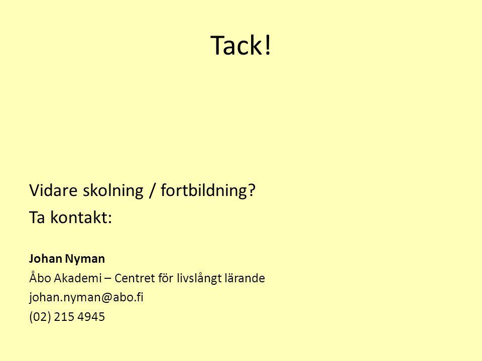 Tack! Vidare skolning / fortbildning Ta kontakt: Johan Nyman