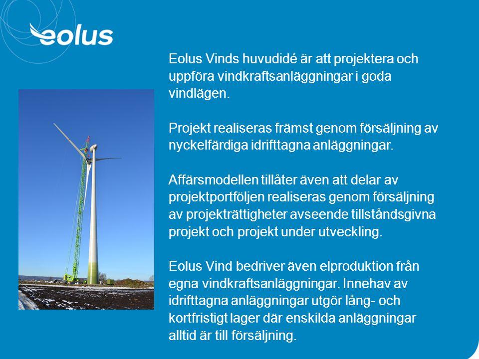 Eolus Vinds huvudidé är att projektera och uppföra vindkraftsanläggningar i goda vindlägen.