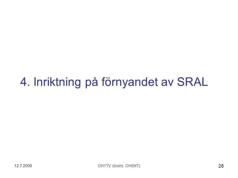 4. Inriktning på förnyandet av SRAL