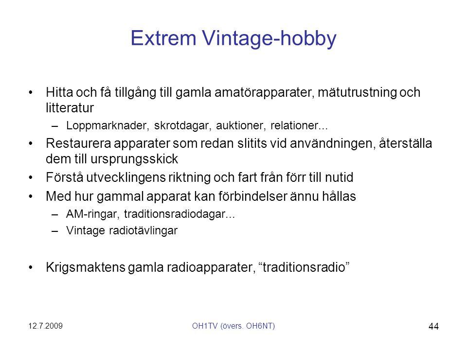 Extrem Vintage-hobby Hitta och få tillgång till gamla amatörapparater, mätutrustning och litteratur.