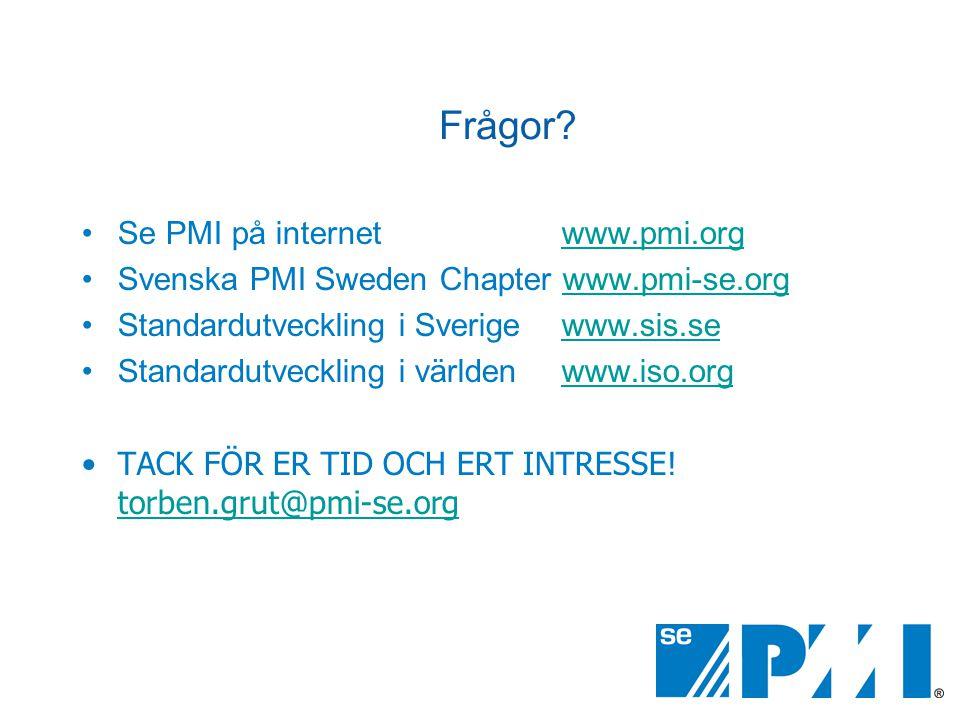 Frågor Se PMI på internet www.pmi.org