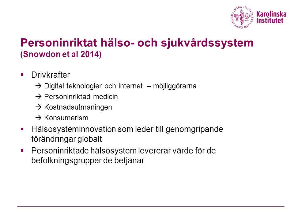 Personinriktat hälso- och sjukvårdssystem (Snowdon et al 2014)