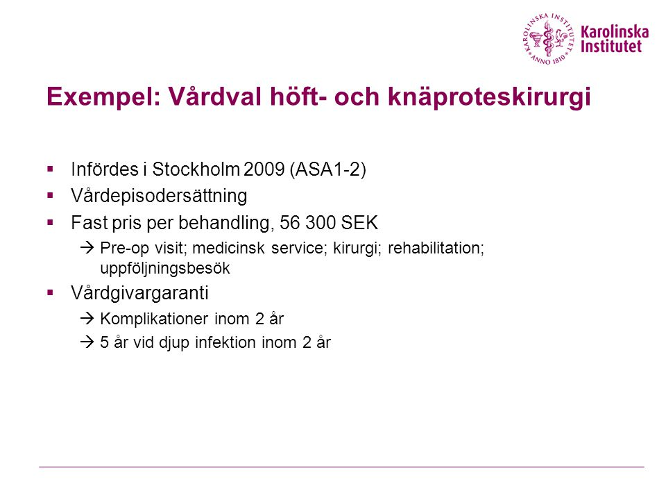 Exempel: Vårdval höft- och knäproteskirurgi