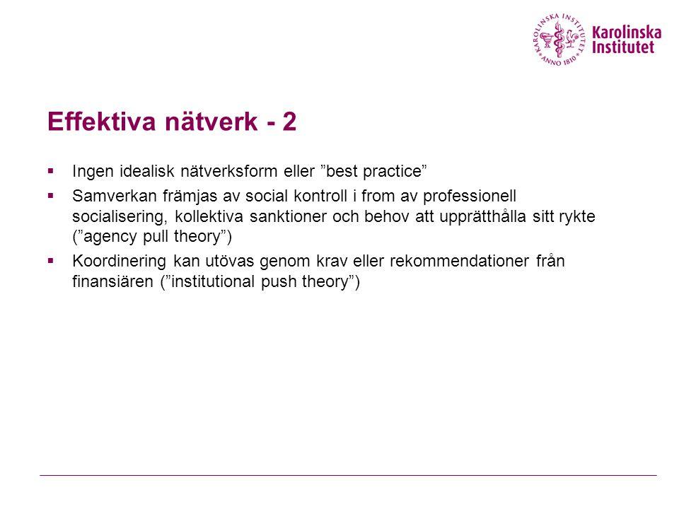 Effektiva nätverk - 2 Ingen idealisk nätverksform eller best practice