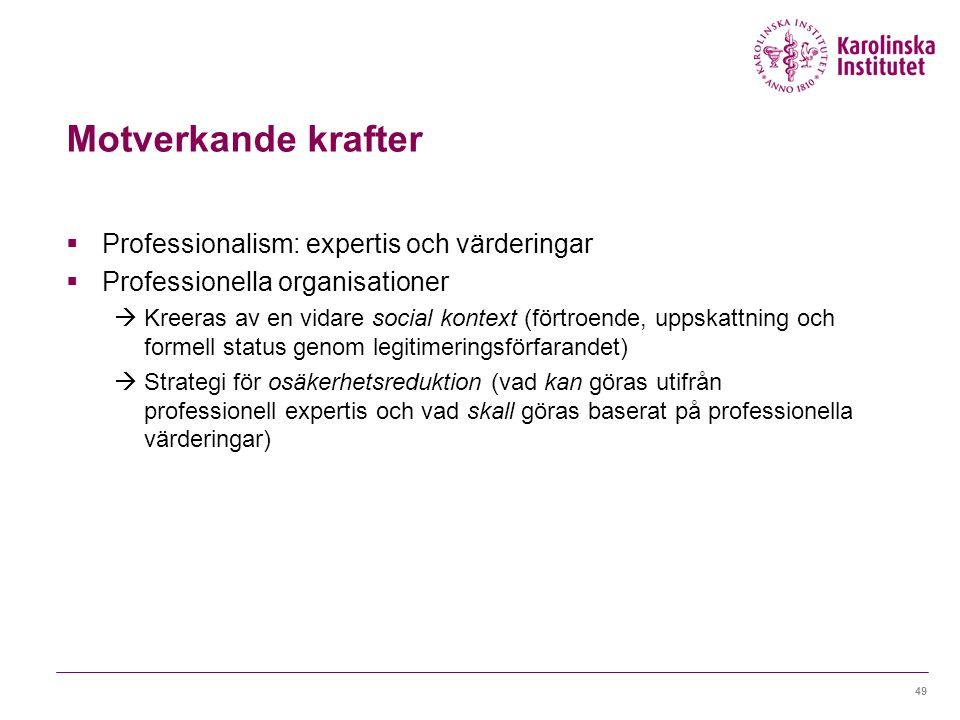 Motverkande krafter Professionalism: expertis och värderingar