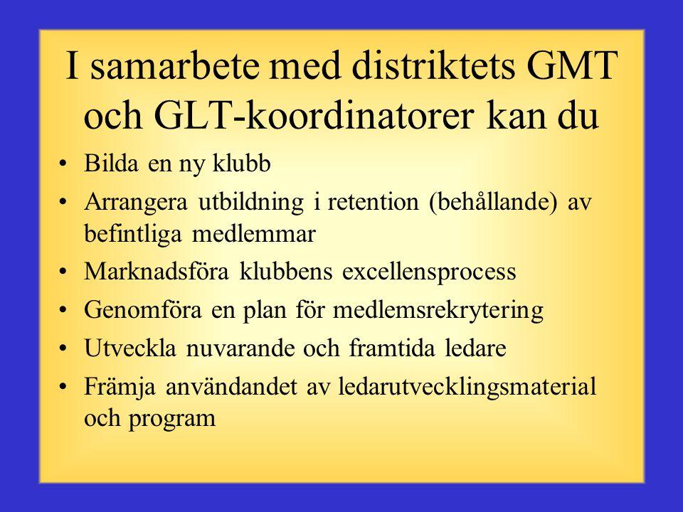 I samarbete med distriktets GMT och GLT-koordinatorer kan du