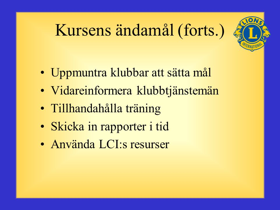 Kursens ändamål (forts.)