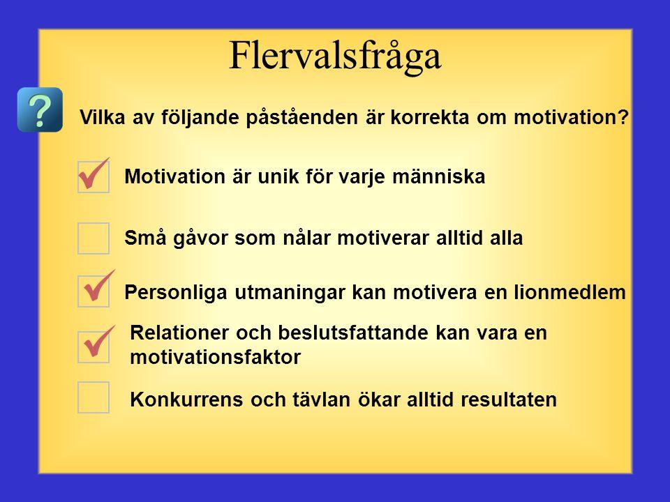 Flervalsfråga Vilka av följande påståenden är korrekta om motivation