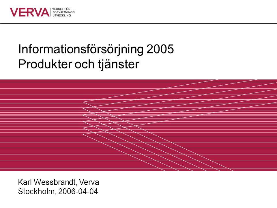 Informationsförsörjning 2005 Produkter och tjänster