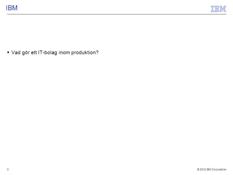 IBM Vad gör ett IT-bolag inom produktion