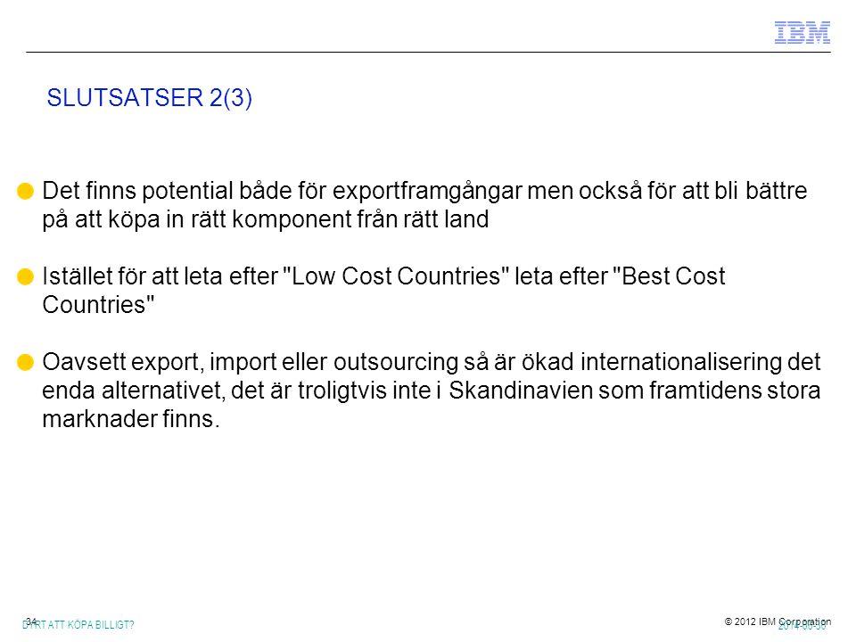 SLUTSATSER 2(3) Det finns potential både för exportframgångar men också för att bli bättre på att köpa in rätt komponent från rätt land.