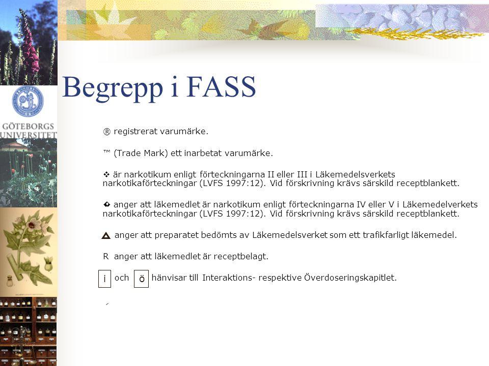 Begrepp i FASS i ö ™ (Trade Mark) ett inarbetat varumärke.