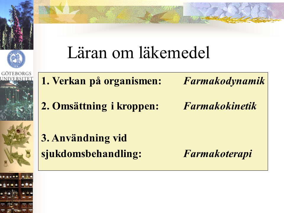 Läran om läkemedel 1. Verkan på organismen: Farmakodynamik