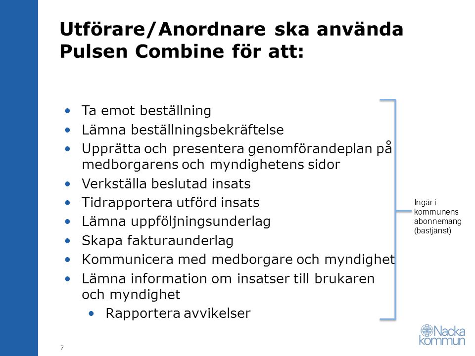 Utförare/Anordnare ska använda Pulsen Combine för att:
