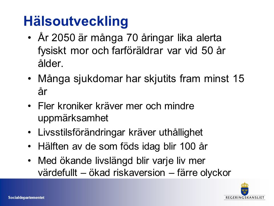 Hälsoutveckling År 2050 är många 70 åringar lika alerta fysiskt mor och farföräldrar var vid 50 år ålder.