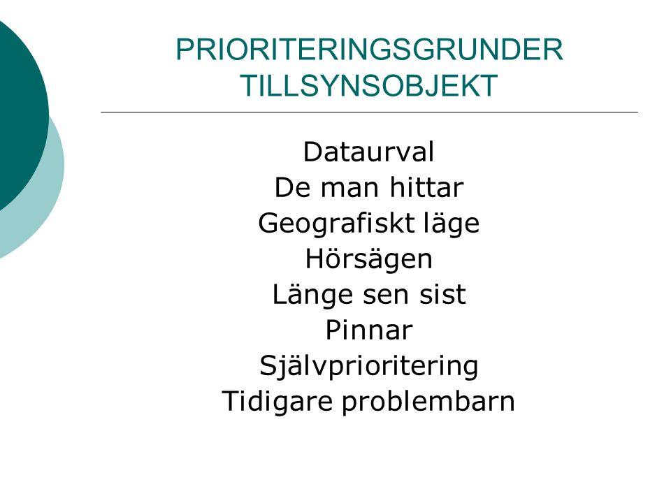 PRIORITERINGSGRUNDER TILLSYNSOBJEKT