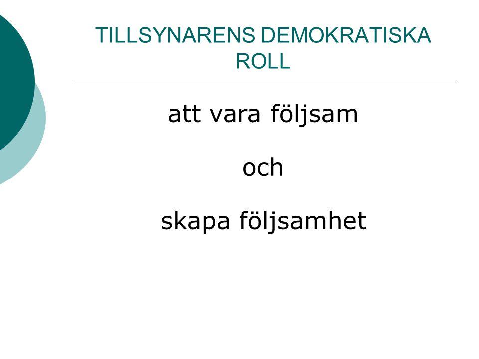 TILLSYNARENS DEMOKRATISKA ROLL