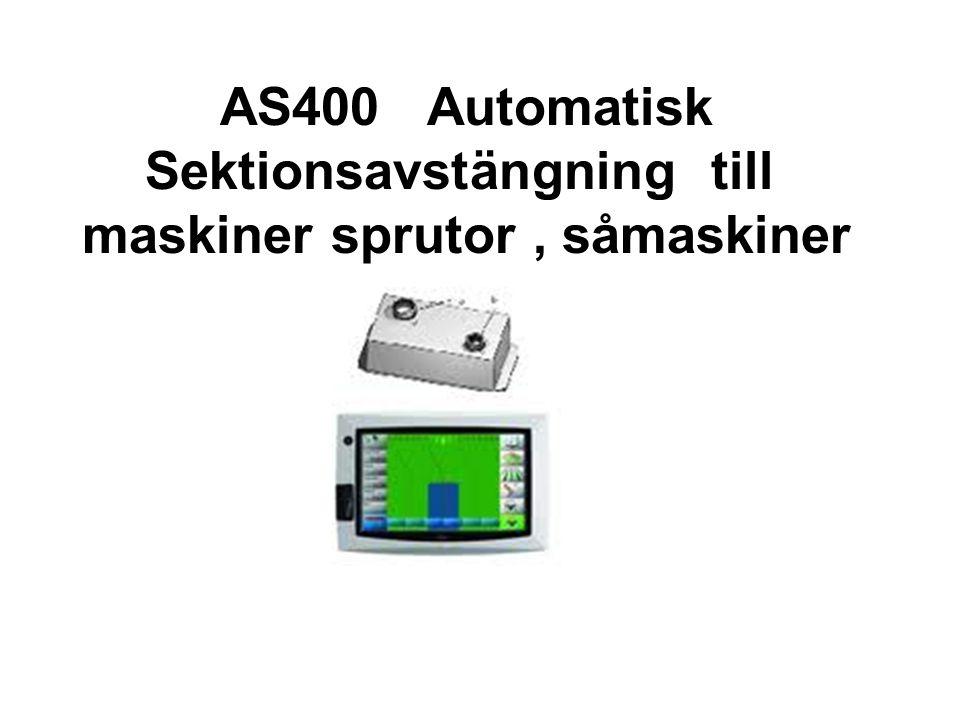 AS400 Automatisk Sektionsavstängning till maskiner sprutor , såmaskiner mm.