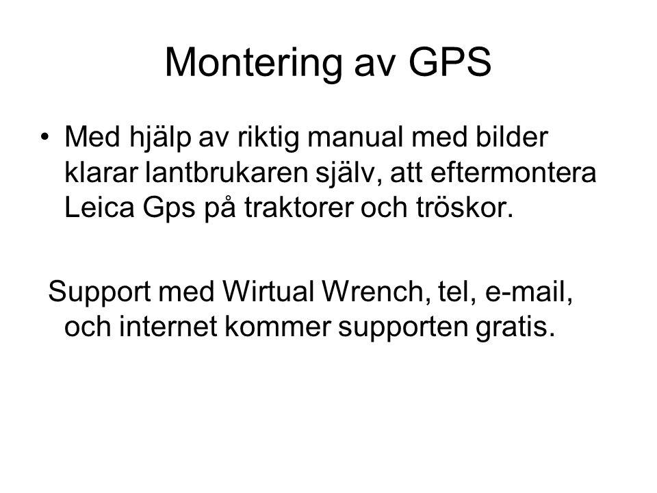 Montering av GPS Med hjälp av riktig manual med bilder klarar lantbrukaren själv, att eftermontera Leica Gps på traktorer och tröskor.