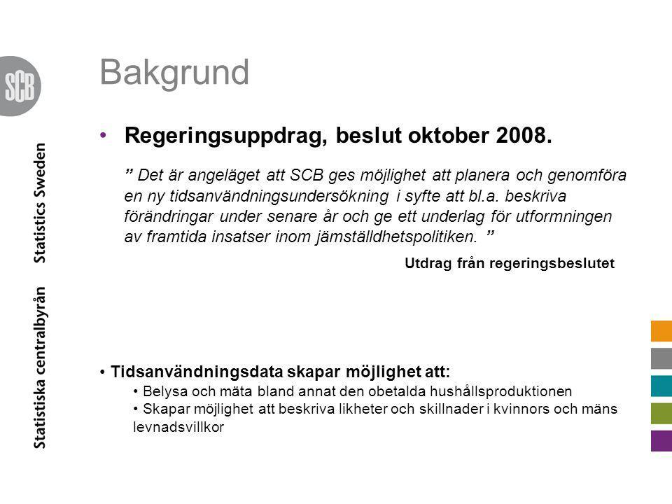 Bakgrund Regeringsuppdrag, beslut oktober 2008.