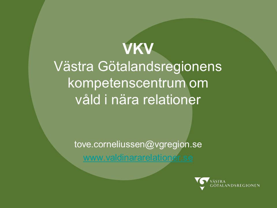 tove.corneliussen@vgregion.se www.valdinararelationer.se