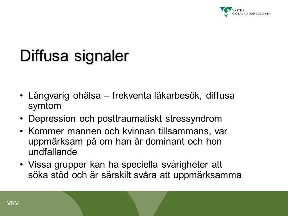 Diffusa signaler Långvarig ohälsa – frekventa läkarbesök, diffusa symtom. Depression och posttraumatiskt stressyndrom.