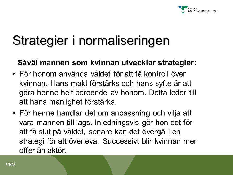 Strategier i normaliseringen