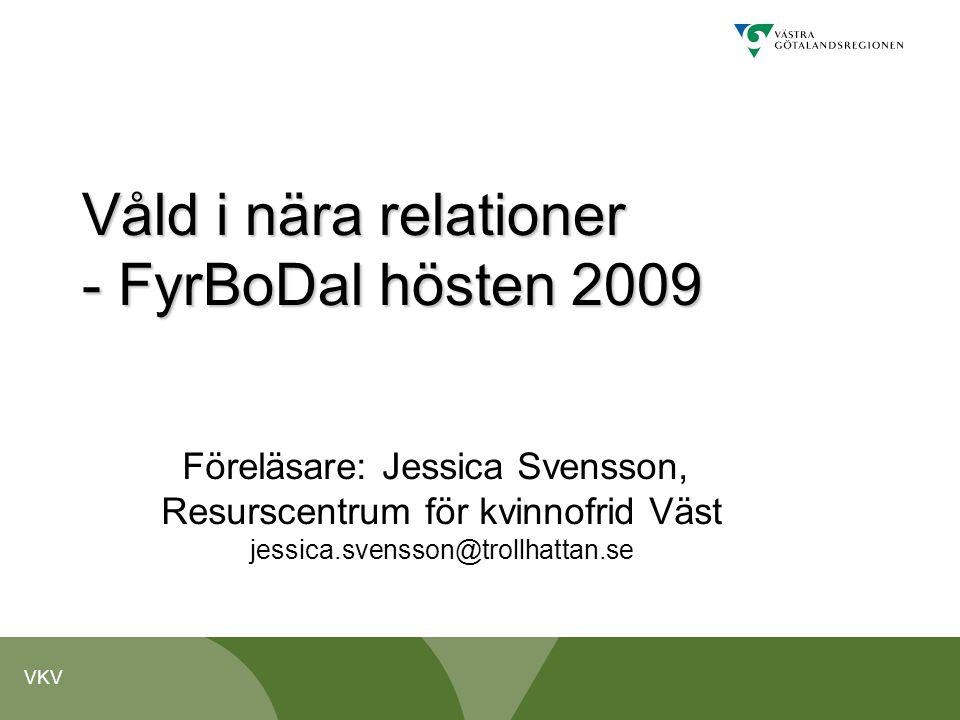 Våld i nära relationer - FyrBoDal hösten 2009