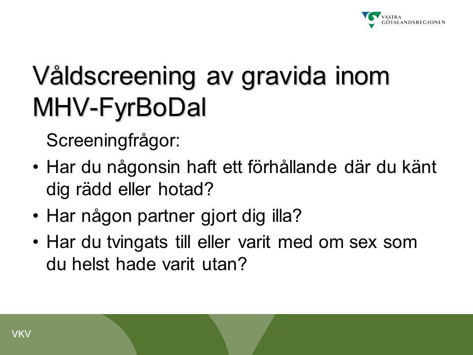Våldscreening av gravida inom MHV-FyrBoDal