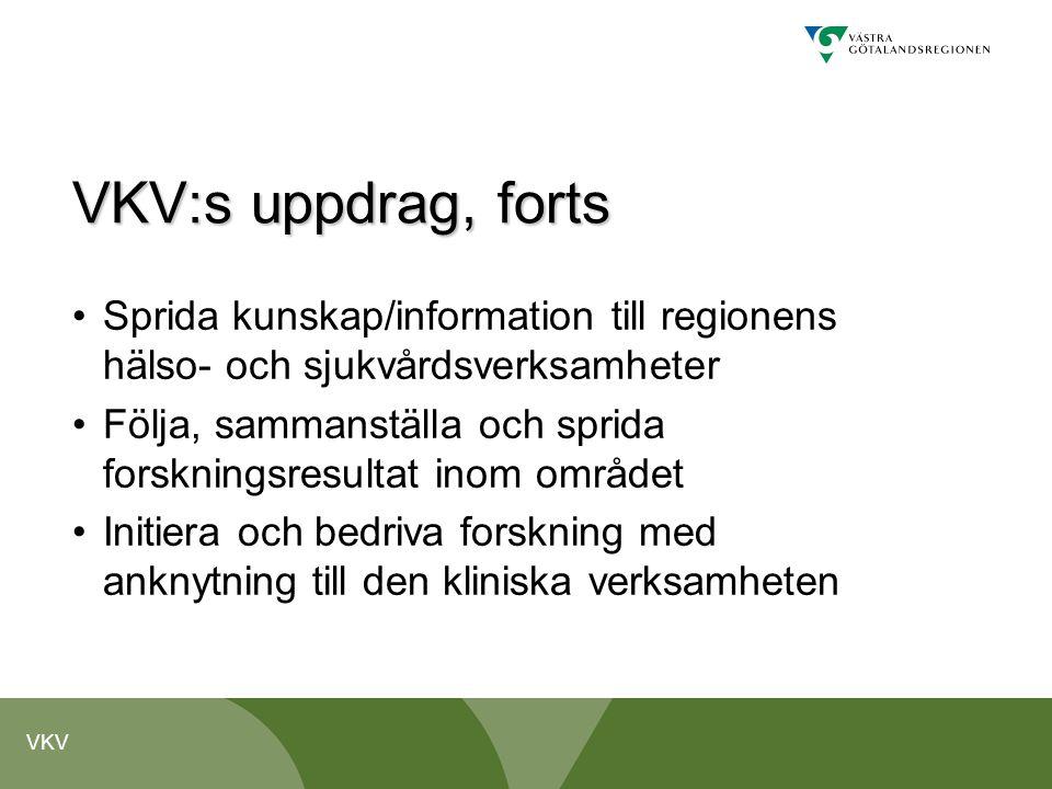 VKV:s uppdrag, forts Sprida kunskap/information till regionens hälso- och sjukvårdsverksamheter.