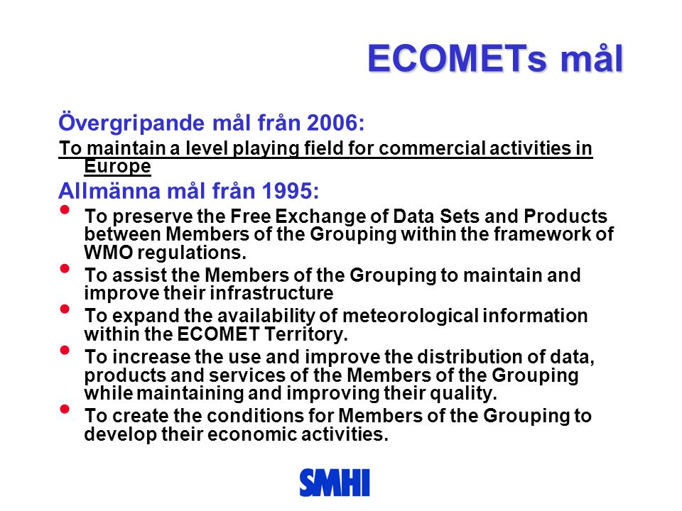 ECOMETs mål Övergripande mål från 2006: Allmänna mål från 1995: