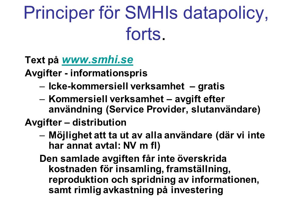 Principer för SMHIs datapolicy, forts.