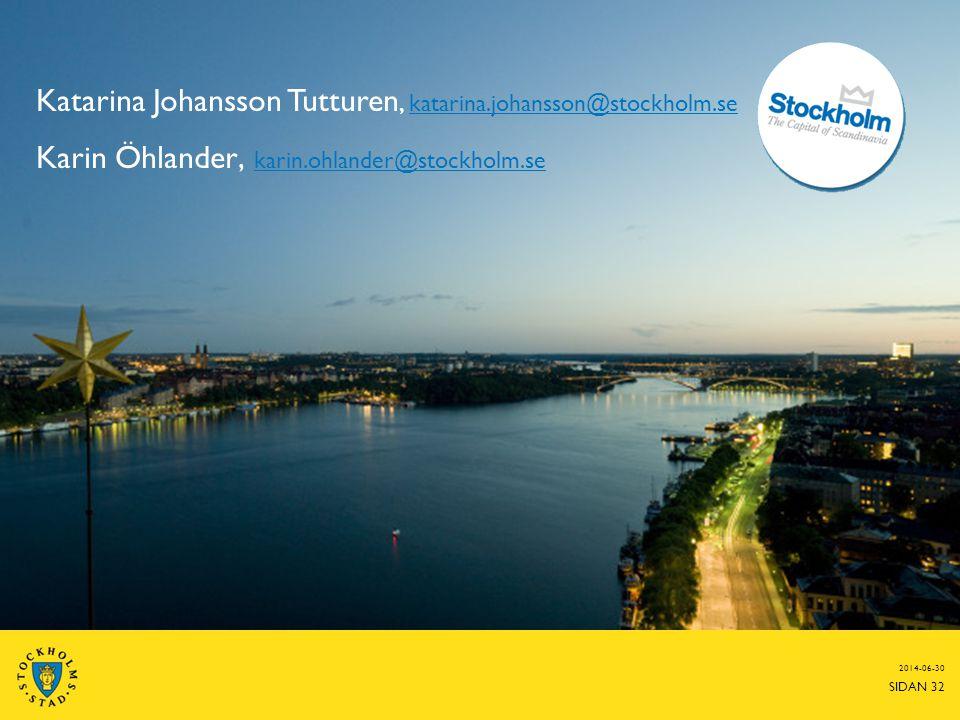 Katarina Johansson Tutturen, katarina.johansson@stockholm.se