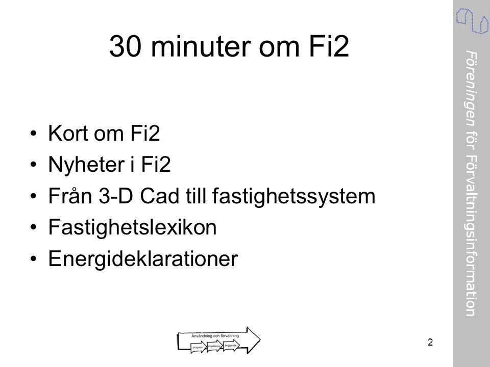 30 minuter om Fi2 Kort om Fi2 Nyheter i Fi2